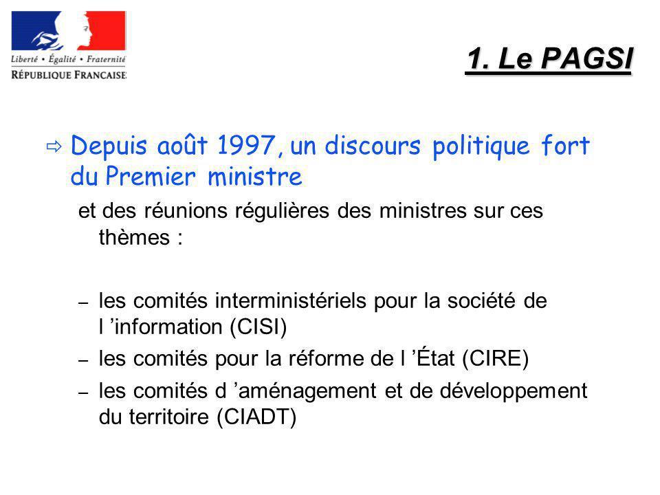 1. Le PAGSI Depuis août 1997, un discours politique fort du Premier ministre et des réunions régulières des ministres sur ces thèmes : – les comités i