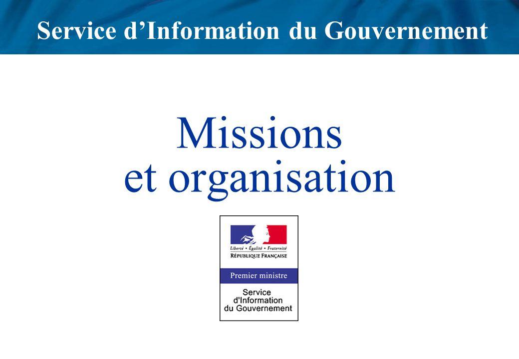 Service dInformation du Gouvernement Missions et organisation