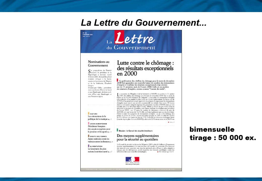 Il informe sur les projets du Gouvernement et les mesures mises en œuvre grâce notamment à La Lettre du Gouvernement et ses suppléments 1