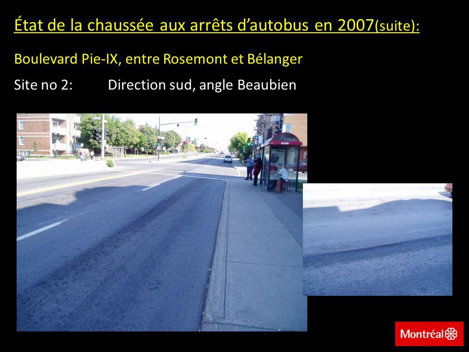 Boulevard Pie-IX, entre Rosemont et Bélanger Site no 2:Direction sud, angle Beaubien État de la chaussée aux arrêts dautobus en 2007 (suite):