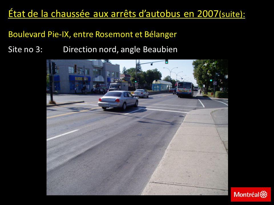 Boulevard Pie-IX, entre Rosemont et Bélanger Site no 3:Direction nord, angle Beaubien État de la chaussée aux arrêts dautobus en 2007 (suite):