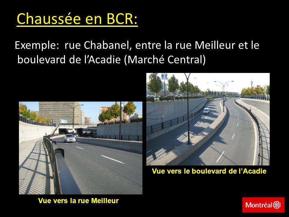 Chaussée en BCR: Exemple: rue Chabanel, entre la rue Meilleur et le boulevard de lAcadie (Marché Central) Vue vers la rue Meilleur Vue vers le boulevard de lAcadie
