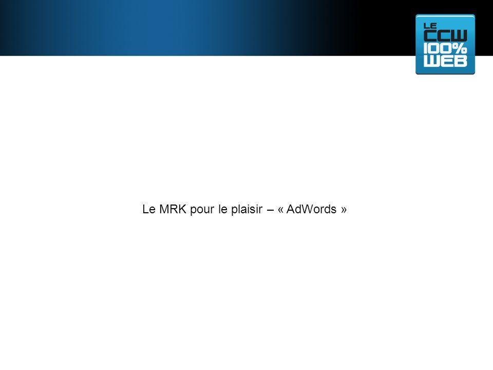Le MRK pour le plaisir – « AdWords »
