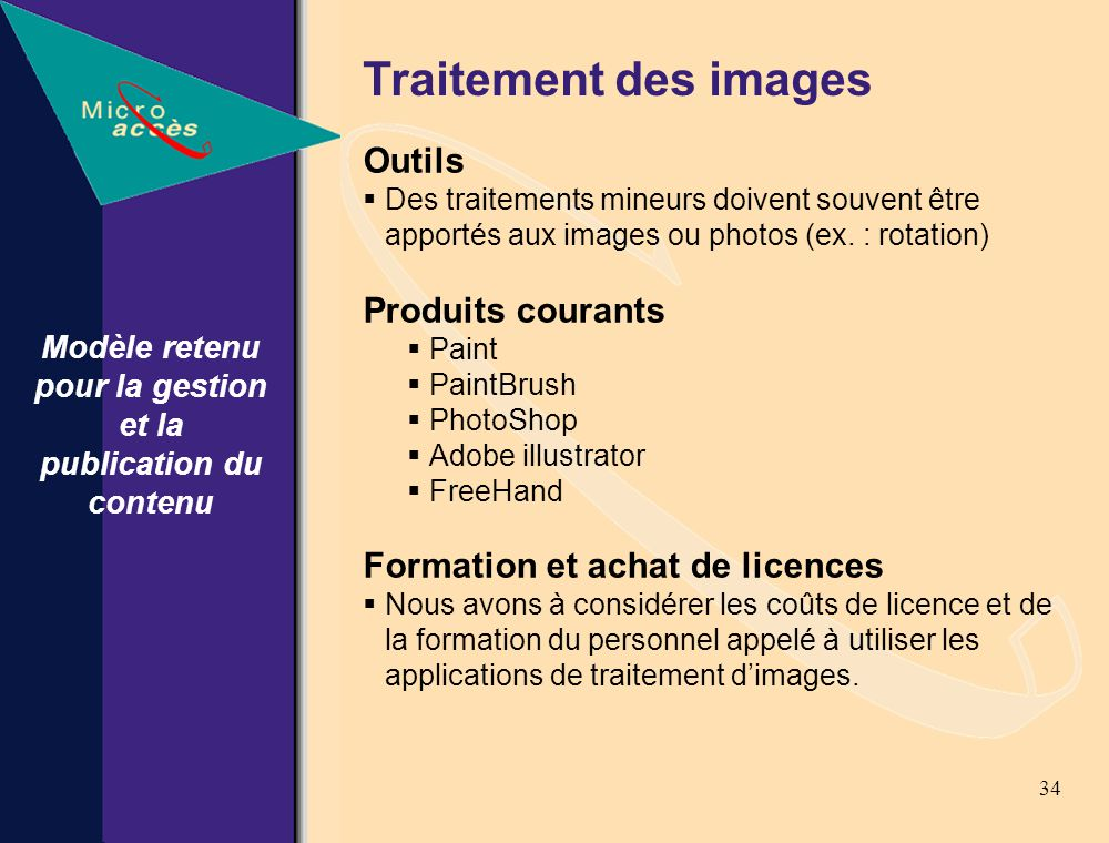 34 Traitement des images Outils Des traitements mineurs doivent souvent être apportés aux images ou photos (ex.