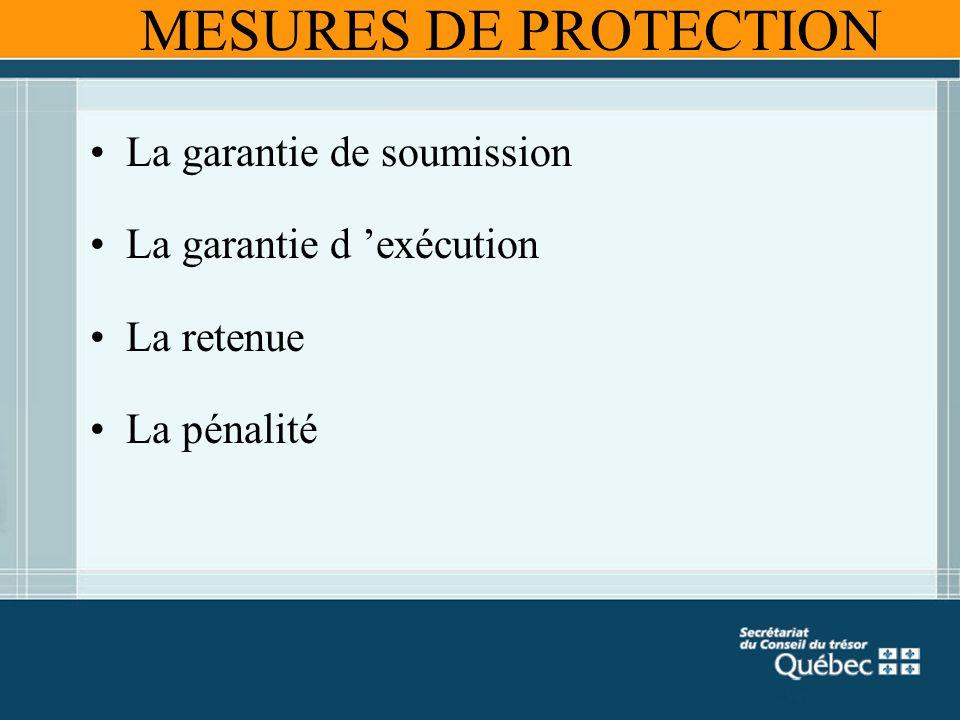 La garantie de soumission La garantie d exécution La retenue La pénalité MESURES DE PROTECTION