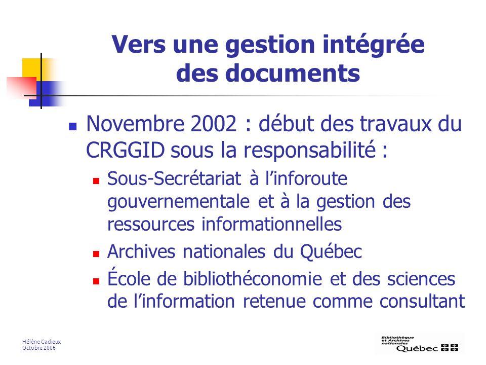Vers une gestion intégrée des documents Novembre 2002 : début des travaux du CRGGID sous la responsabilité : Sous-Secrétariat à linforoute gouvernemen