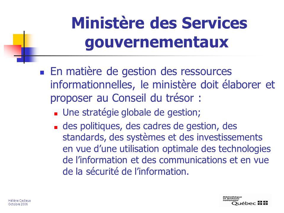 Ministère des Services gouvernementaux En matière de gestion des ressources informationnelles, le ministère doit élaborer et proposer au Conseil du tr