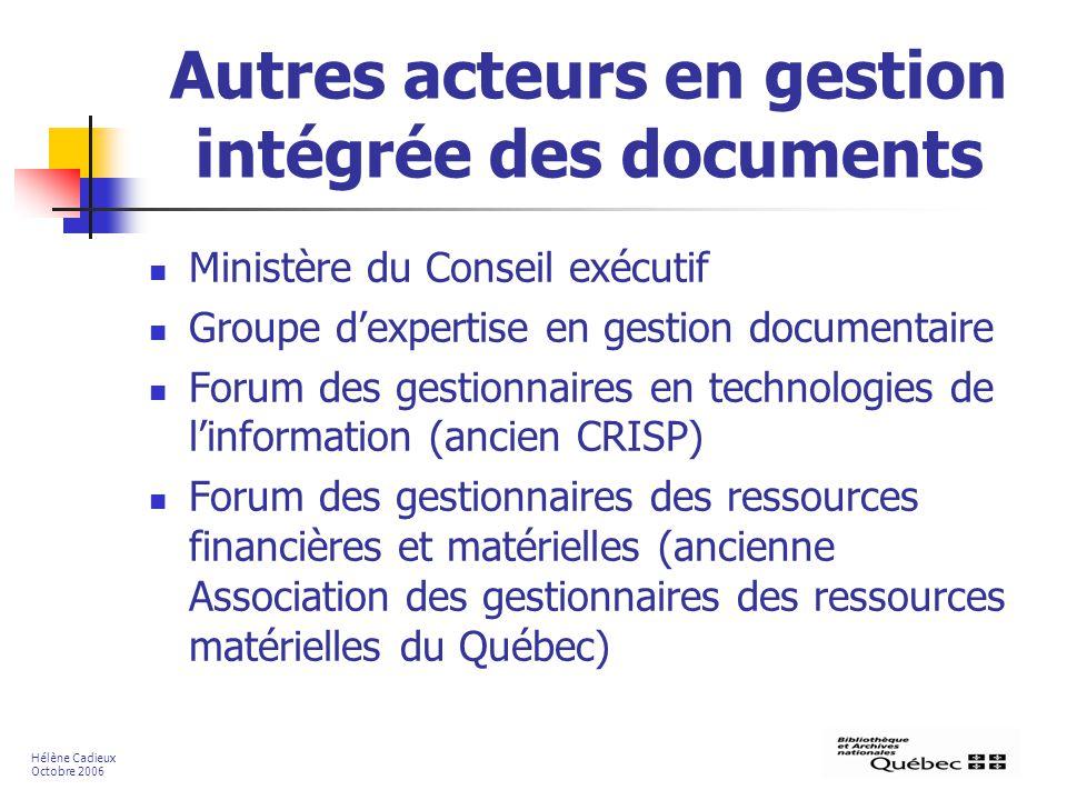 Autres acteurs en gestion intégrée des documents Ministère du Conseil exécutif Groupe dexpertise en gestion documentaire Forum des gestionnaires en te
