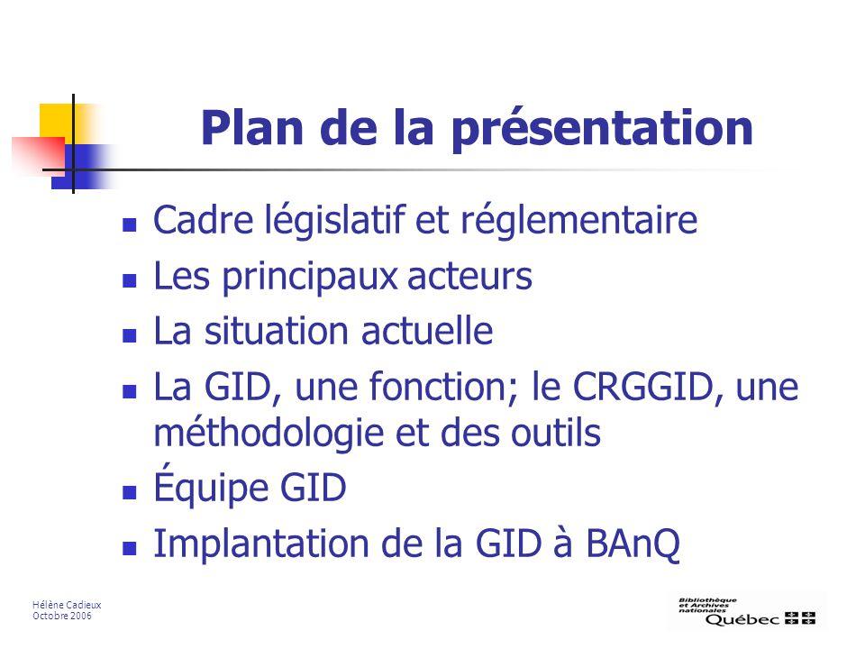 Plan de la présentation Cadre législatif et réglementaire Les principaux acteurs La situation actuelle La GID, une fonction; le CRGGID, une méthodolog