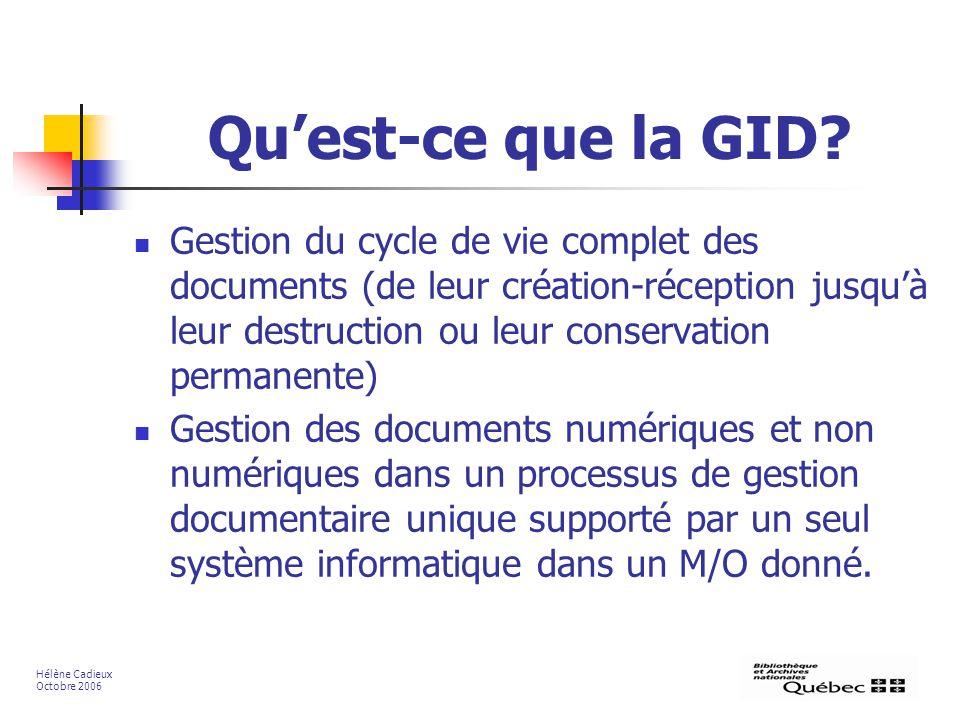 Quest-ce que la GID? Gestion du cycle de vie complet des documents (de leur création-réception jusquà leur destruction ou leur conservation permanente