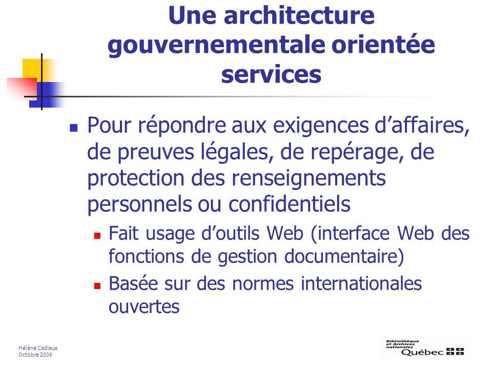 Une architecture gouvernementale orientée services Pour répondre aux exigences daffaires, de preuves légales, de repérage, de protection des renseigne
