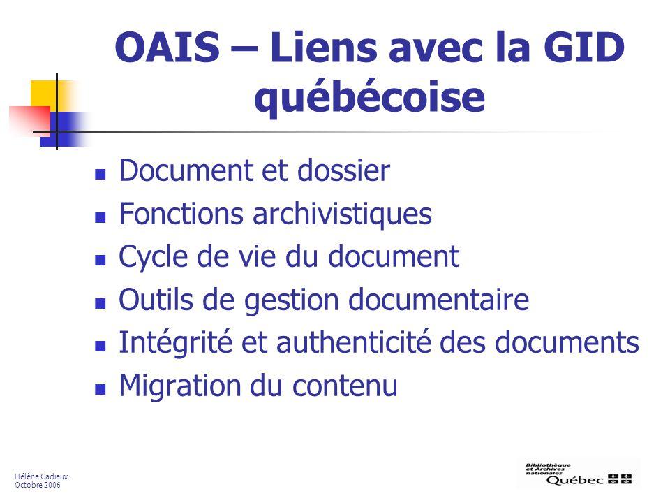 OAIS – Liens avec la GID québécoise Document et dossier Fonctions archivistiques Cycle de vie du document Outils de gestion documentaire Intégrité et