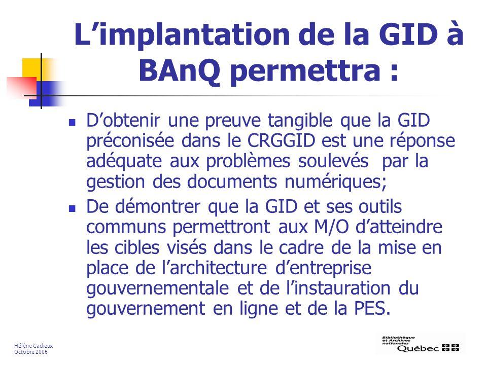 Limplantation de la GID à BAnQ permettra : Dobtenir une preuve tangible que la GID préconisée dans le CRGGID est une réponse adéquate aux problèmes so