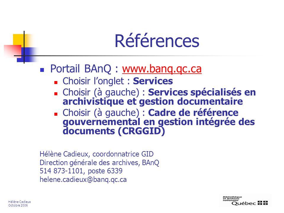 Références Portail BAnQ : www.banq.qc.cawww.banq.qc.ca Choisir longlet : Services Choisir (à gauche) : Services spécialisés en archivistique et gestio