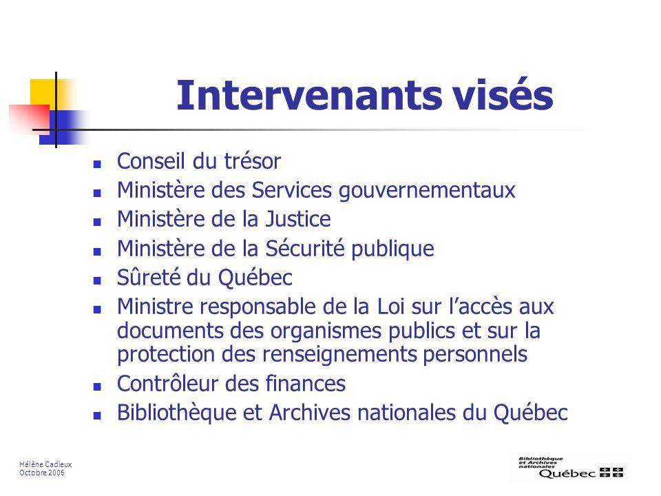 Intervenants visés Conseil du trésor Ministère des Services gouvernementaux Ministère de la Justice Ministère de la Sécurité publique Sûreté du Québec