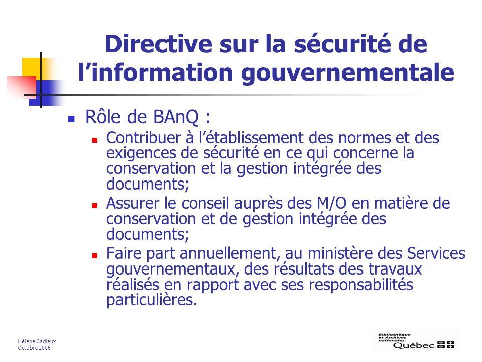 Directive sur la sécurité de linformation gouvernementale Rôle de BAnQ : Contribuer à létablissement des normes et des exigences de sécurité en ce qui