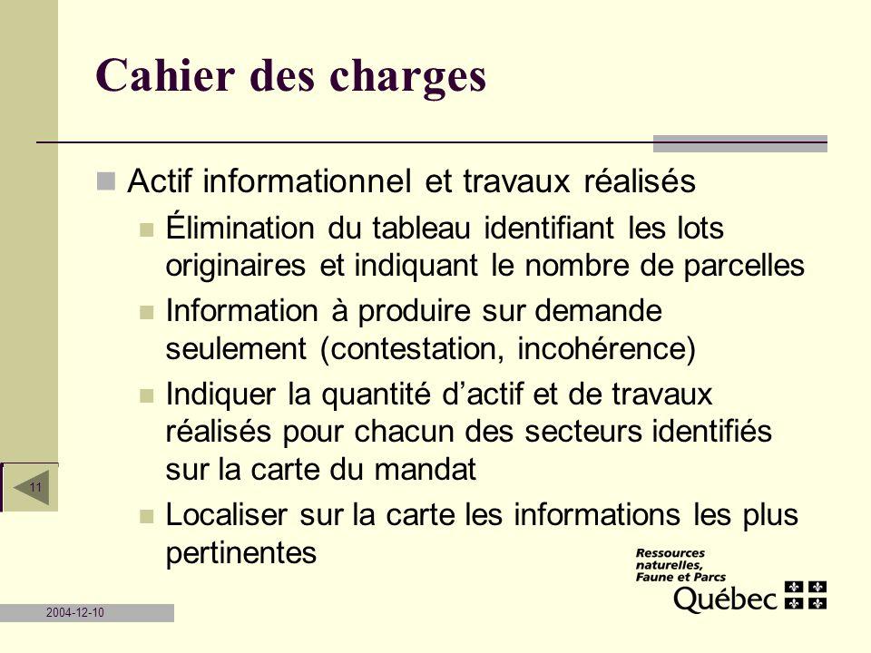2004-12-10 11 Cahier des charges Actif informationnel et travaux réalisés Élimination du tableau identifiant les lots originaires et indiquant le nomb