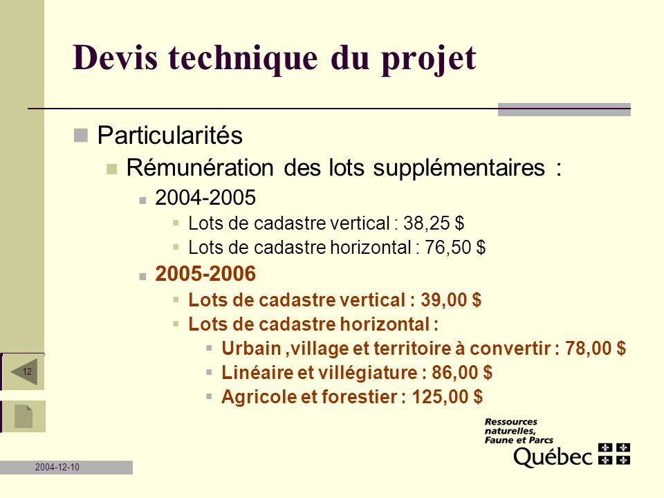 2004-12-10 12 Devis technique du projet Particularités Rémunération des lots supplémentaires : 2004-2005 Lots de cadastre vertical : 38,25 $ Lots de c