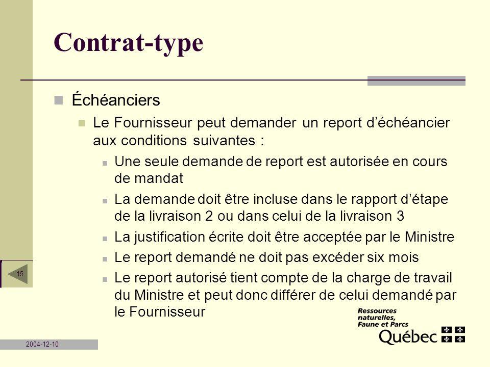2004-12-10 15 Contrat-type Échéanciers Le Fournisseur peut demander un report déchéancier aux conditions suivantes : Une seule demande de report est a