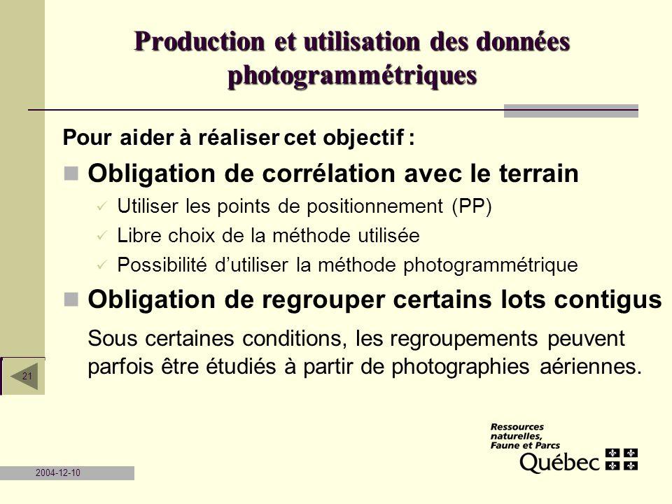 2004-12-10 21 Pour aider à réaliser cet objectif : Obligation de corrélation avec le terrain Utiliser les points de positionnement (PP) Libre choix de