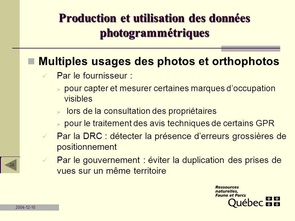 2004-12-10 24 Multiples usages des photos et orthophotos Par le fournisseur : pour capter et mesurer certaines marques doccupation visibles lors de la