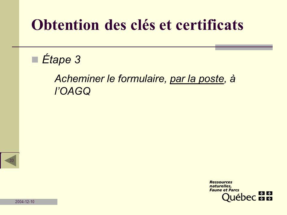 2004-12-10 33 Obtention des clés et certificats Étape 3 Acheminer le formulaire, par la poste, à lOAGQ