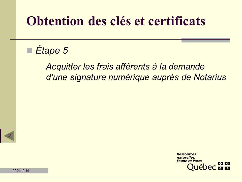 2004-12-10 35 Obtention des clés et certificats Étape 5 Acquitter les frais afférents à la demande dune signature numérique auprès de Notarius