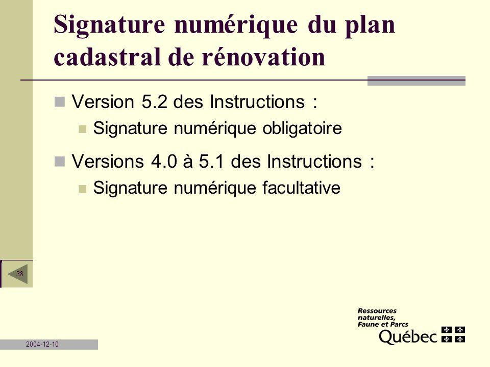 2004-12-10 38 Signature numérique du plan cadastral de rénovation Version 5.2 des Instructions : Signature numérique obligatoire Versions 4.0 à 5.1 de