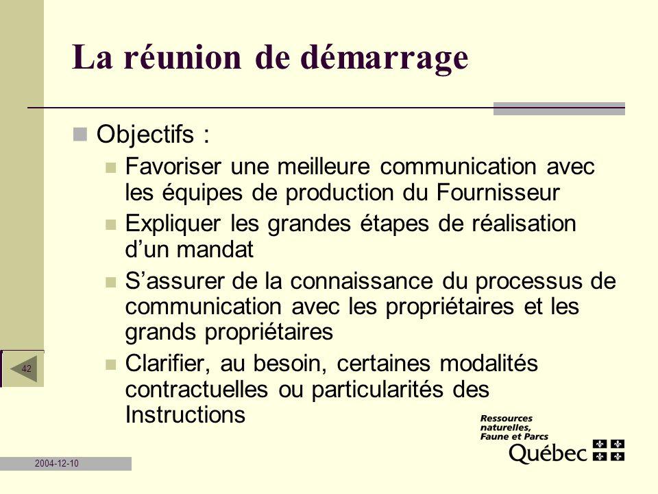 2004-12-10 42 La réunion de démarrage Objectifs : Favoriser une meilleure communication avec les équipes de production du Fournisseur Expliquer les gr