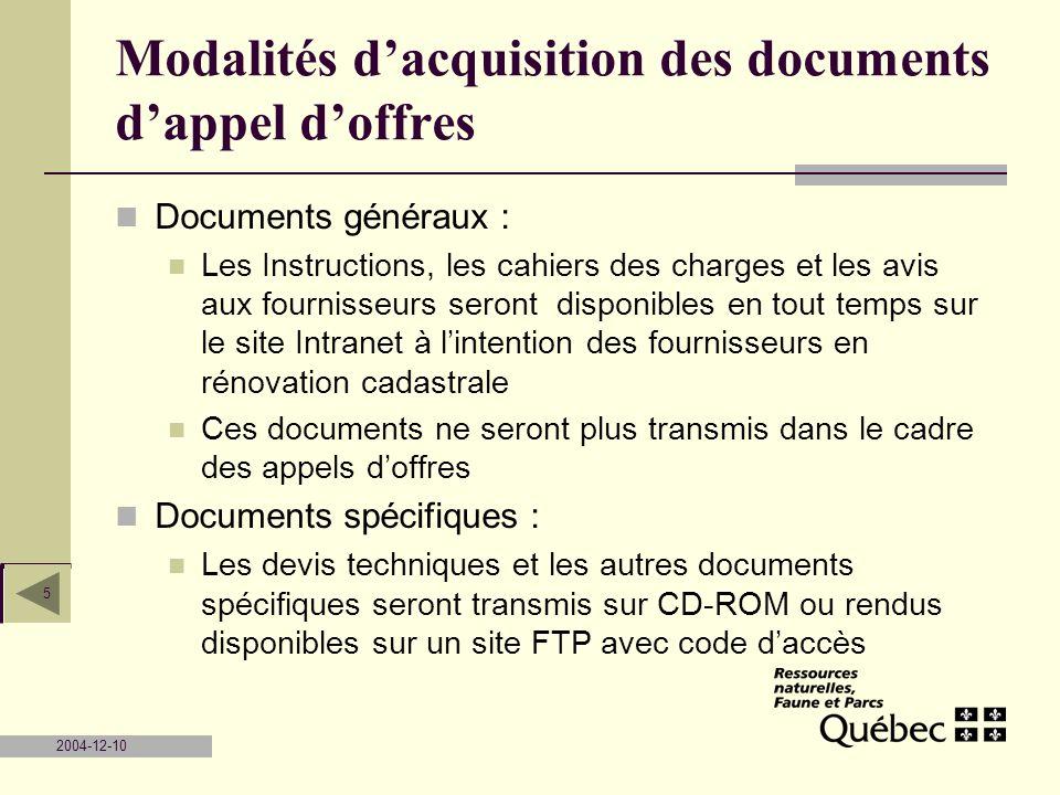 2004-12-10 5 Modalités dacquisition des documents dappel doffres Documents généraux : Les Instructions, les cahiers des charges et les avis aux fourni