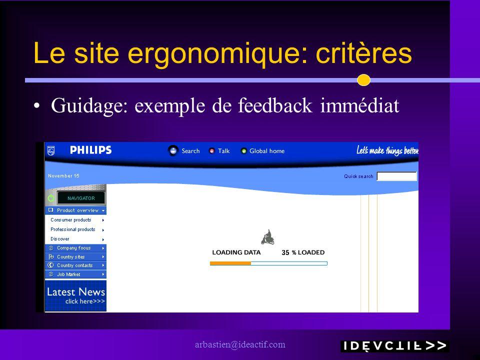 arbastien@ideactif.com Le site ergonomique: critères Guidage: exemple de feedback immédiat
