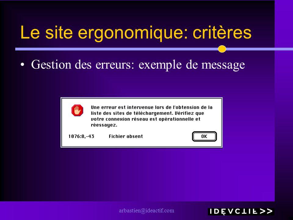 arbastien@ideactif.com Le site ergonomique: critères Gestion des erreurs: exemple de message