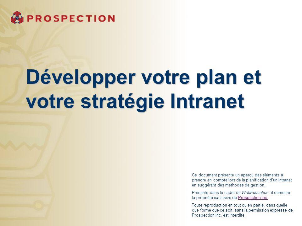 Développer votre plan et votre stratégie Intranet Ce document présente un aperçu des éléments à prendre en compte lors de la planification dun Intrane