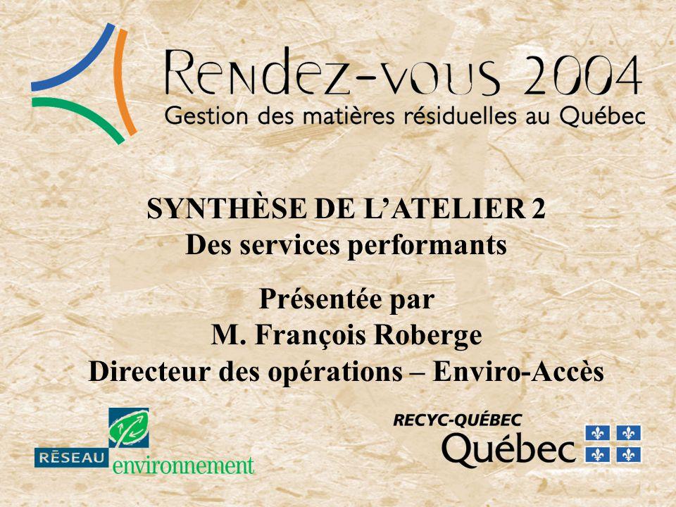 SYNTHÈSE DE LATELIER 2 Des services performants Présentée par M.