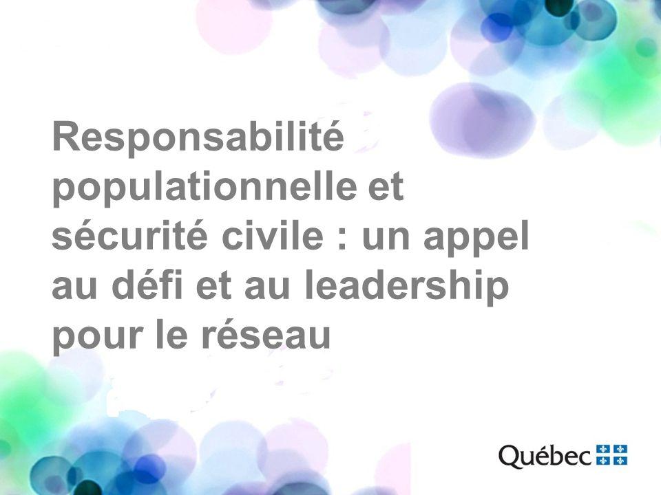 Responsabilité populationnelle et sécurité civile : un appel au défi et au leadership pour le réseau