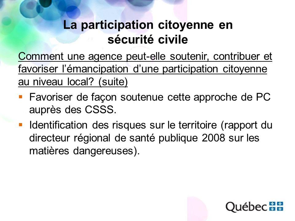 La participation citoyenne en sécurité civile Comment une agence peut-elle soutenir, contribuer et favoriser lémancipation dune participation citoyenn
