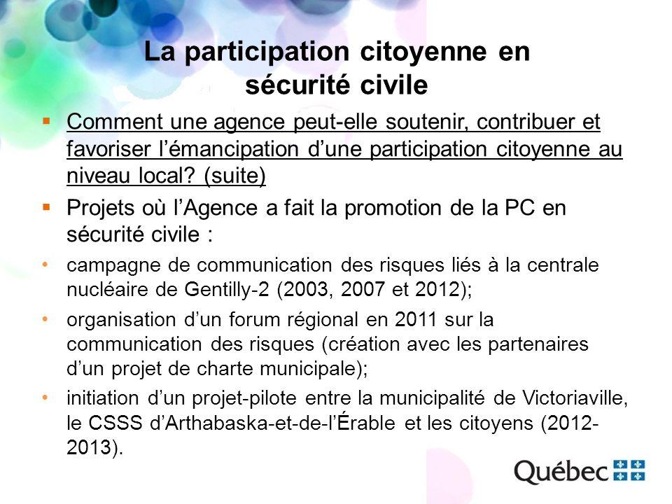 La participation citoyenne en sécurité civile Comment une agence peut-elle soutenir, contribuer et favoriser lémancipation dune participation citoyenne au niveau local.