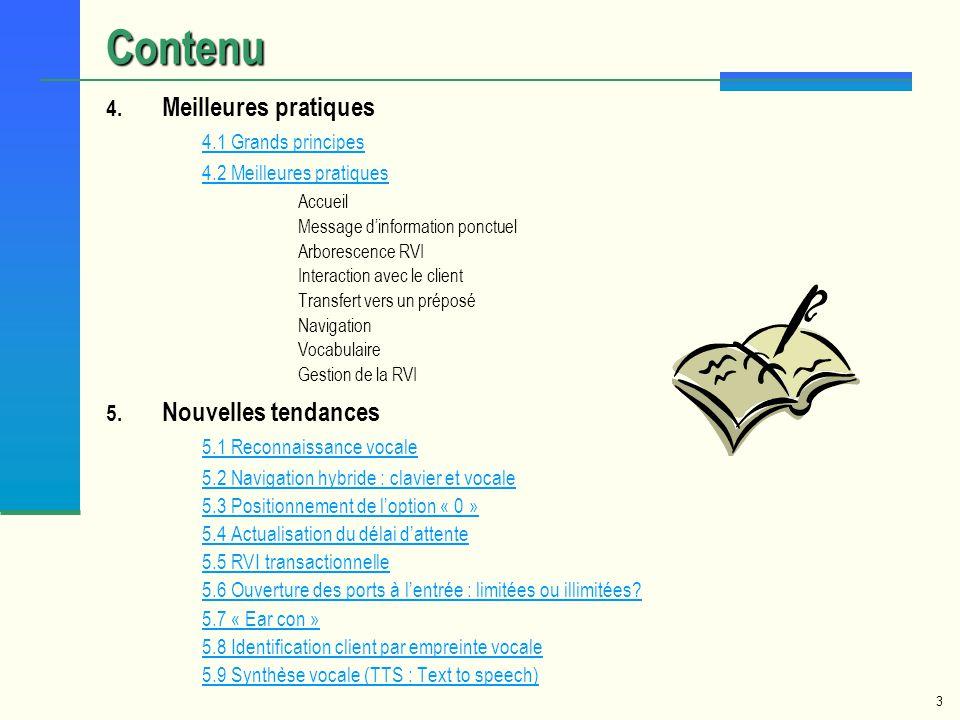 3 Contenu 4. Meilleures pratiques 4.1 Grands principes 4.2 Meilleures pratiques Accueil Message dinformation ponctuel Arborescence RVI Interaction ave