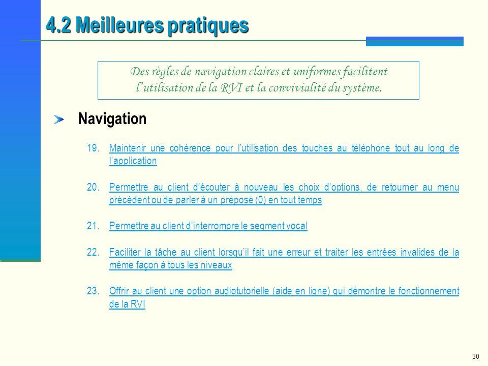 30 Navigation 19.Maintenir une cohérence pour lutilisation des touches au téléphone tout au long de lapplicationMaintenir une cohérence pour lutilisat