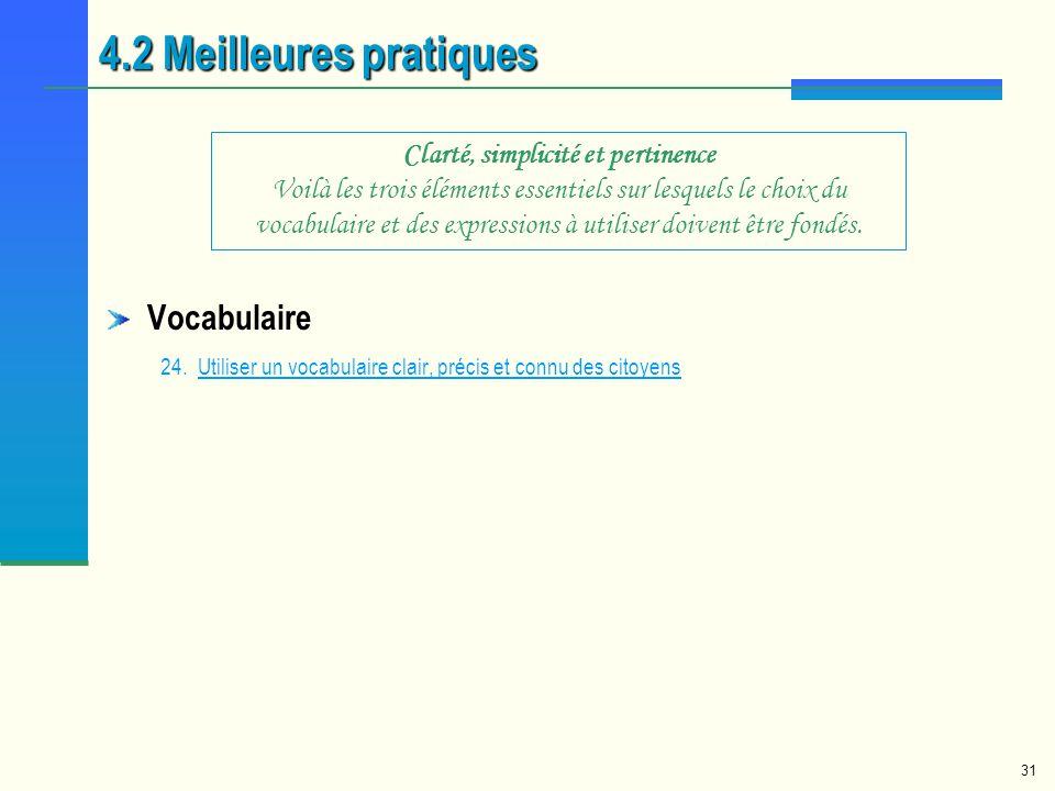 31 Vocabulaire 24.Utiliser un vocabulaire clair, précis et connu des citoyensUtiliser un vocabulaire clair, précis et connu des citoyens 4.2 Meilleure