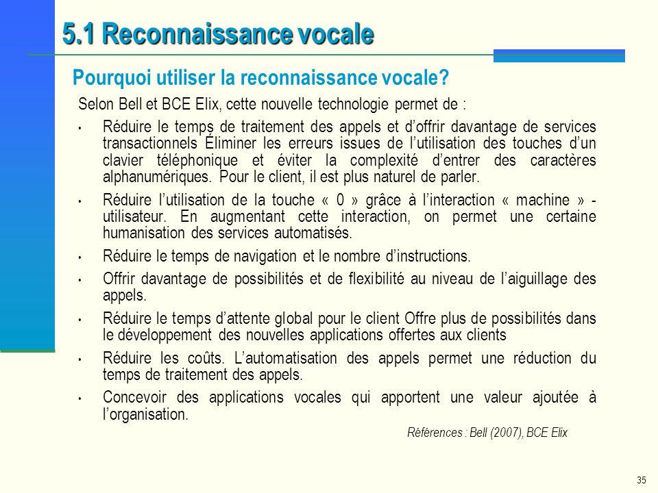 35 Selon Bell et BCE Elix, cette nouvelle technologie permet de : Réduire le temps de traitement des appels et doffrir davantage de services transacti