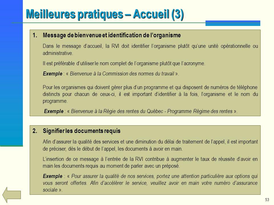 53 1.Message de bienvenue et identification de lorganisme Dans le message daccueil, la RVI doit identifier lorganisme plutôt quune unité opérationnell