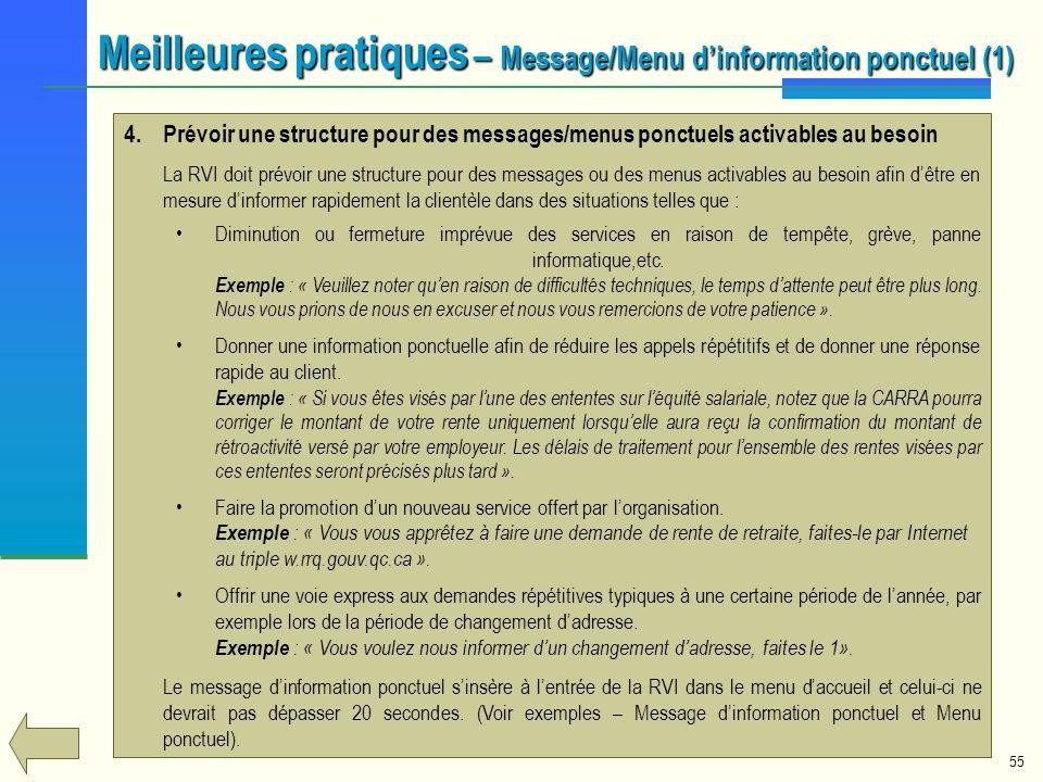 55 4.Prévoir une structure pour des messages/menus ponctuels activables au besoin La RVI doit prévoir une structure pour des messages ou des menus act