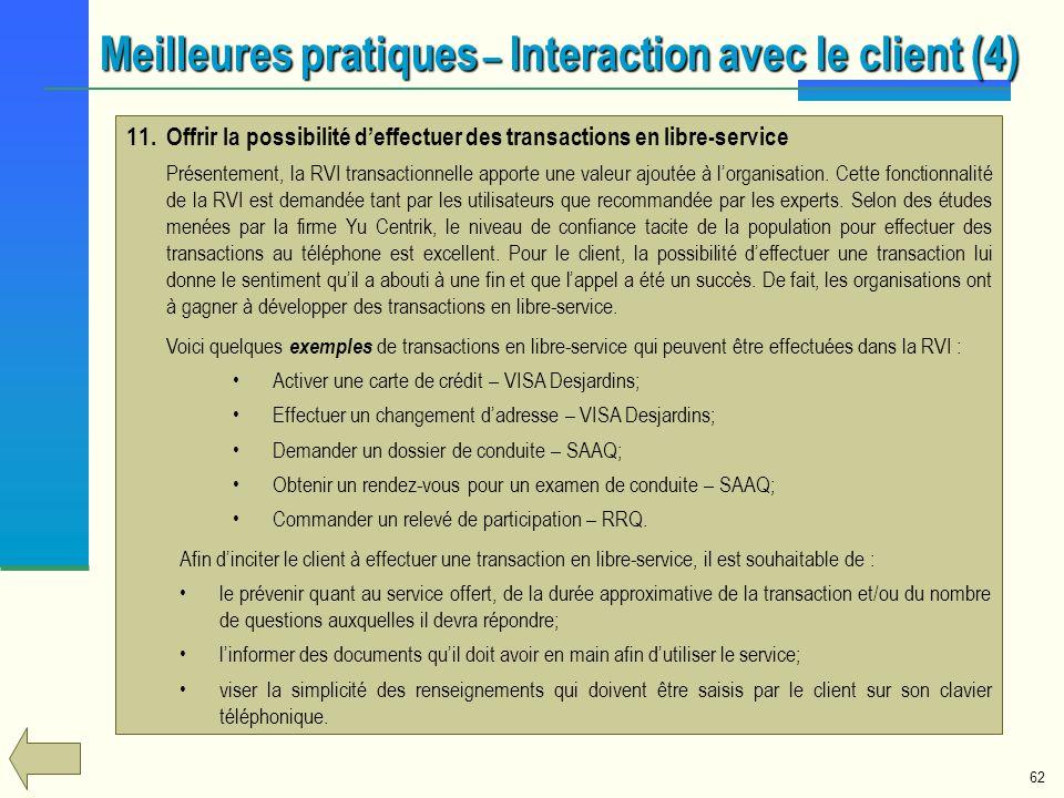 62 11.Offrir la possibilité deffectuer des transactions en libre-service Présentement, la RVI transactionnelle apporte une valeur ajoutée à lorganisat