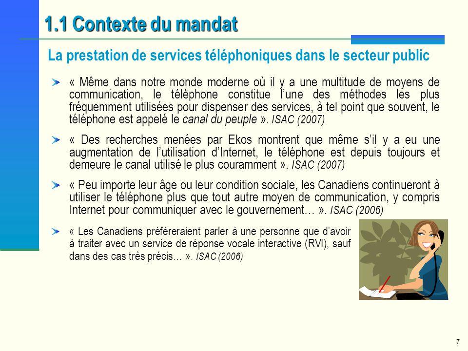 7 1.1 Contexte du mandat « Les Canadiens préféreraient parler à une personne que davoir à traiter avec un service de réponse vocale interactive (RVI),