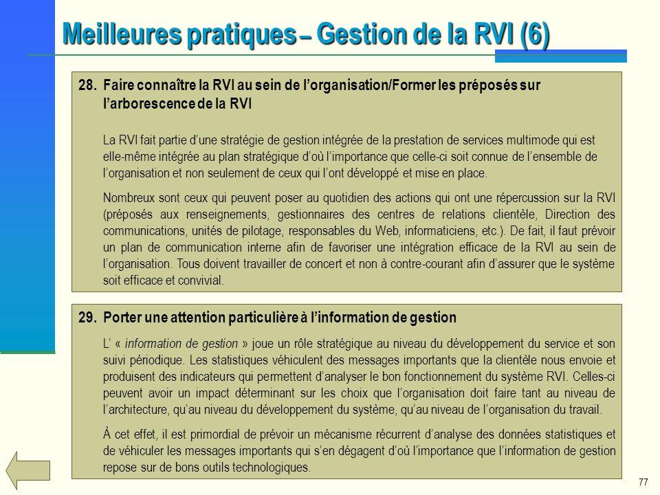 77 Meilleures pratiques – Gestion de la RVI (6) 29.Porter une attention particulière à linformation de gestion L « information de gestion » joue un rô