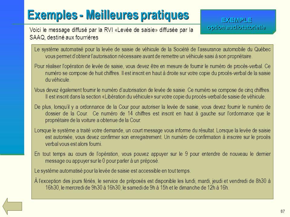 87 Exemples - Meilleures pratiques Le système automatisé pour la levée de saisie de véhicule de la Société de lassurance automobile du Québec vous per