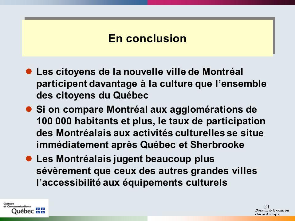 21 Les citoyens de la nouvelle ville de Montréal participent davantage à la culture que lensemble des citoyens du Québec Si on compare Montréal aux ag
