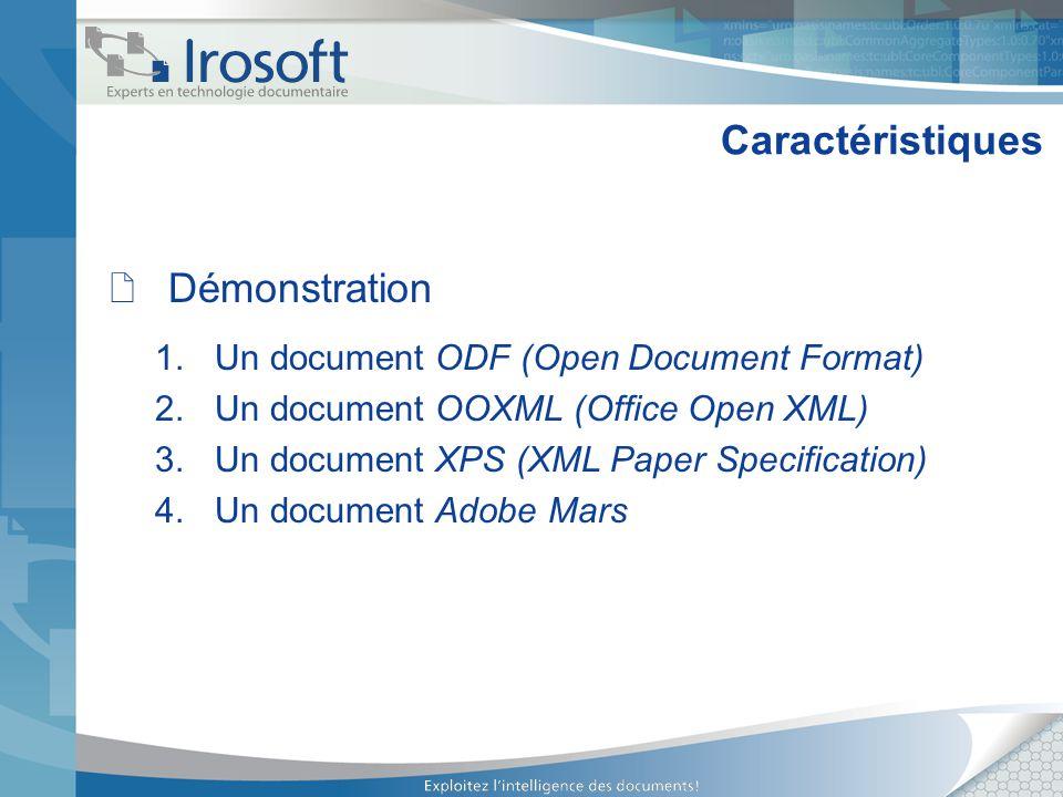 Démonstration 1.Un document ODF (Open Document Format) 2.Un document OOXML (Office Open XML) 3.Un document XPS (XML Paper Specification) 4.Un document