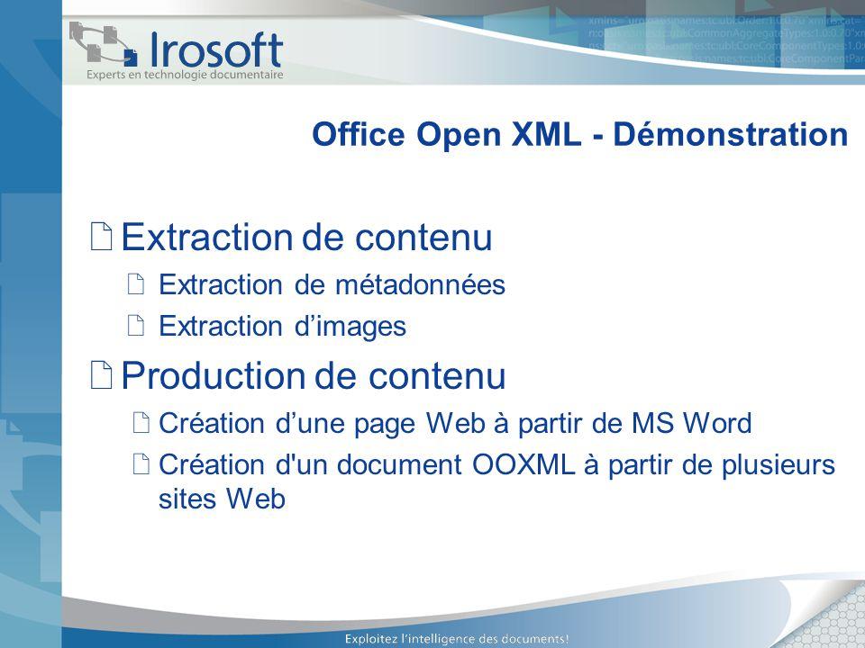 Office Open XML - Démonstration Extraction de contenu Extraction de métadonnées Extraction dimages Production de contenu Création dune page Web à part